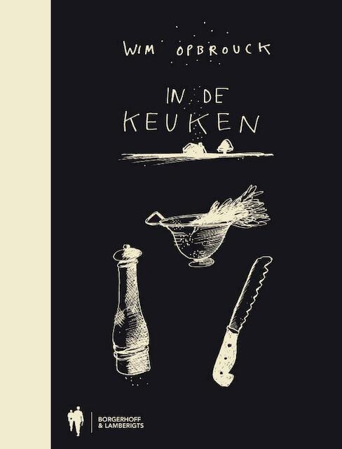 IN DE KEUKEN - Wim Opbrouck