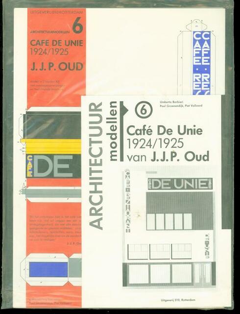 Café De Unie 1924-1925 van J.J.P. Oud / Architectuurmodellen 6[Bouwplaat] - Umberto Barbieri, Paul Groenendijk, Piet Vollaard