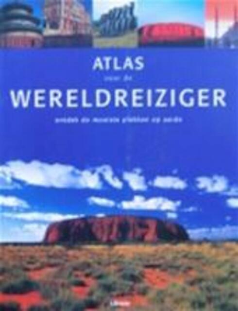 Atlas voor de wereldreiziger - John Man, E.a.