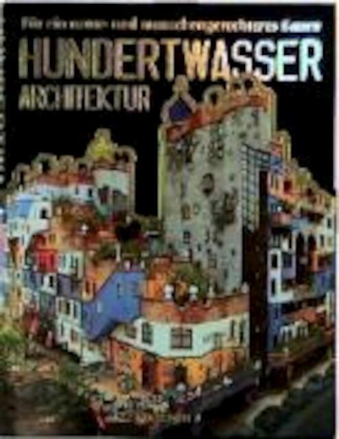 Hundertwasser architektur friedensreich hundertwasser for Hundertwasser architektur