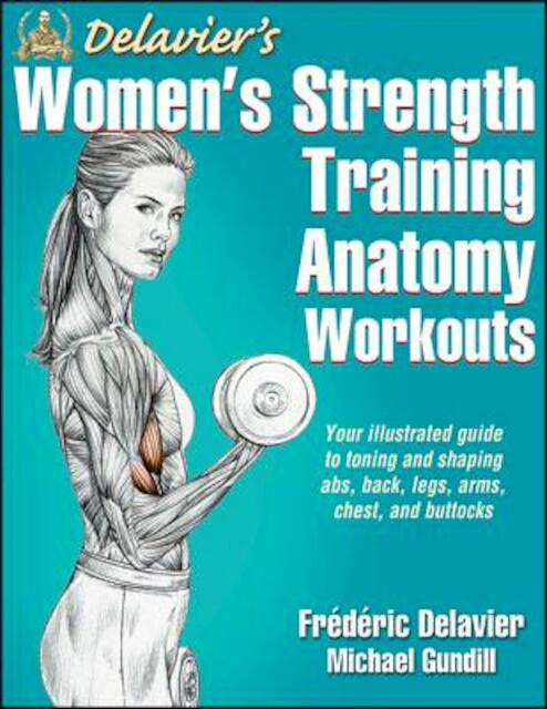 Delavier's Women's Strength Training Anatomy Workouts - Frederic Delavier, Michael Gundill