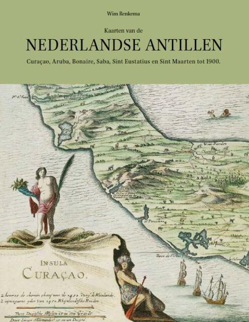 Kaarten van de Nederlandse Antillen - Wim Renkema