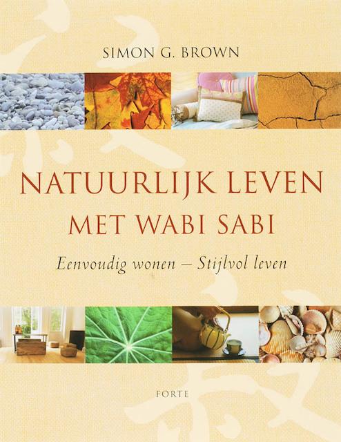 Natuurlijk leven met Wabi Sabi - S.G. Brown