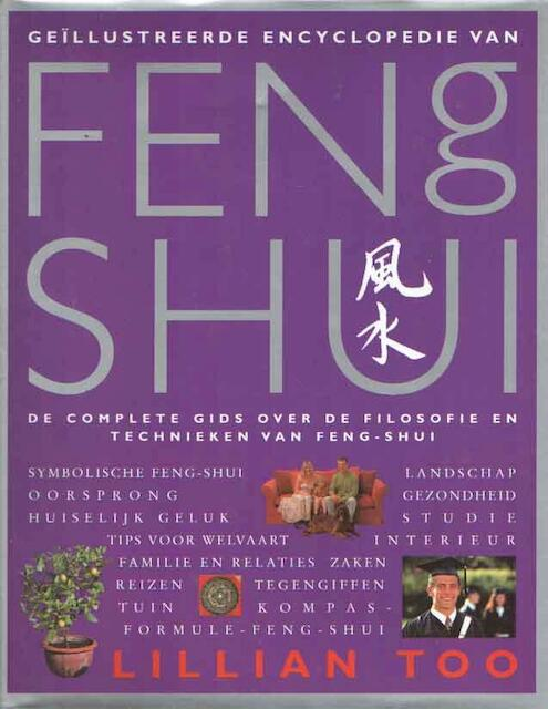 Geïllustreerde encyclopedie van Feng Shui - Lillian Too