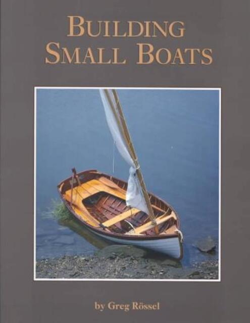 Building Small Boats - Greg Rossel