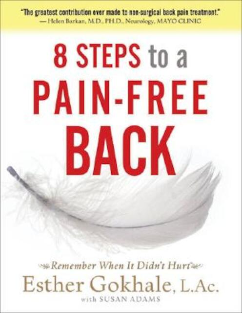 8 Steps to a Pain-Free Back - Esther Gokhale, Susan Adams