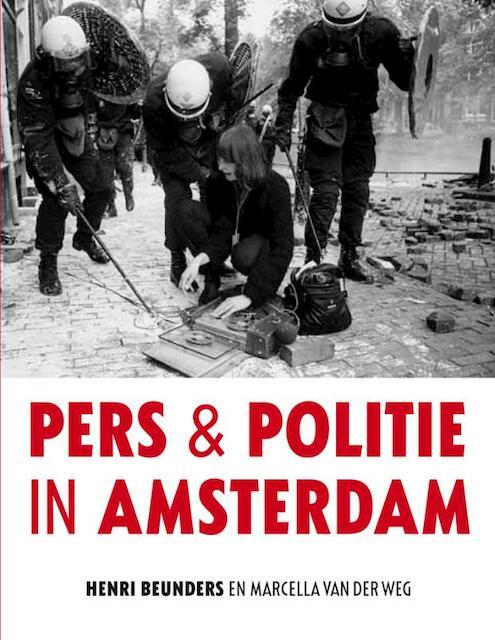 Pers en politie in Amsterdam - H. Beunders