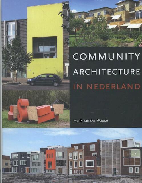 Community architecture in Nederland - Henk van der Woude