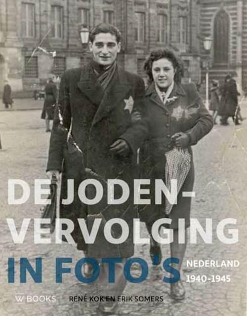 De Jodenvervolging in foto's - René Kok, Erik Somers