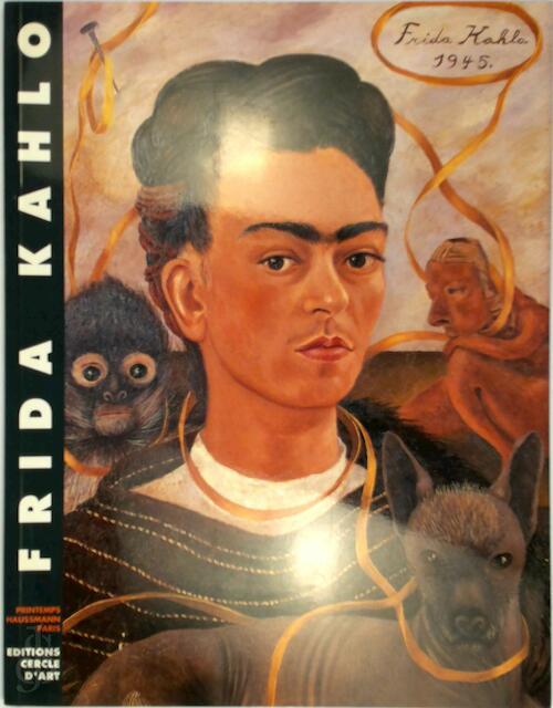 Frida Kahlo : [exposition, Printemps Haussmann, Paris, 13 février - 21 mars 1992] -
