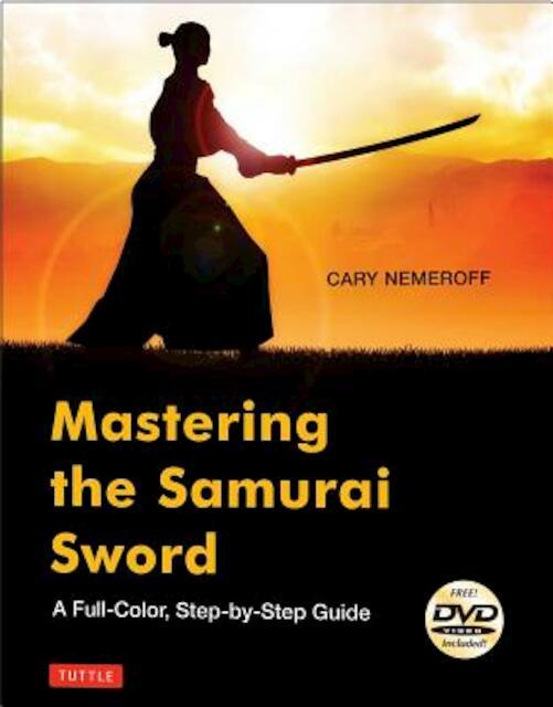 Mastering the Samurai Sword - Cary Nemeroff