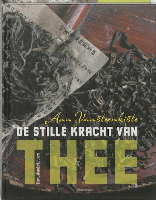 De stille kracht van thee - Ann Vansteenkiste