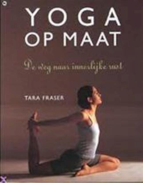 Yoga op maat - Tara Fraser, Elisabeth Luijendijk