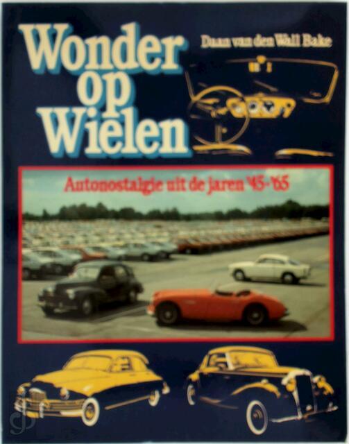 Wonder op wielen - Daan van den Wall Bake, Hans Broers