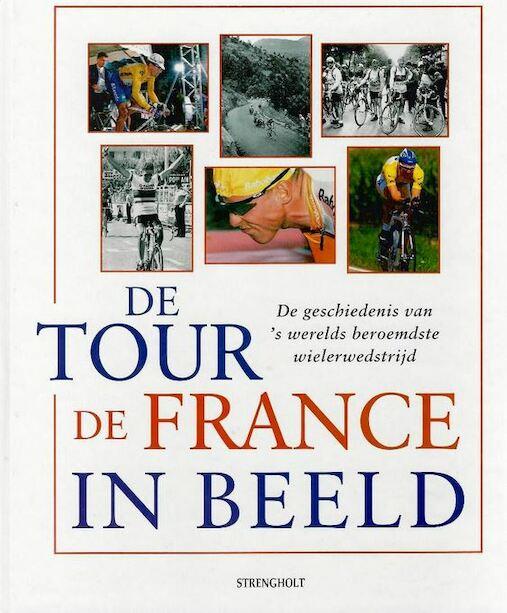 De Tour de France in beeld - J. Nelissen, M. Linnemann