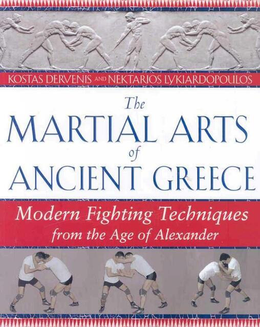 The Martial Arts of Ancient Greece - Kostas Dervenis