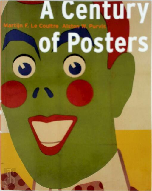 A century of posters - Martijn F. Le Coultre, Alston W. Purvis