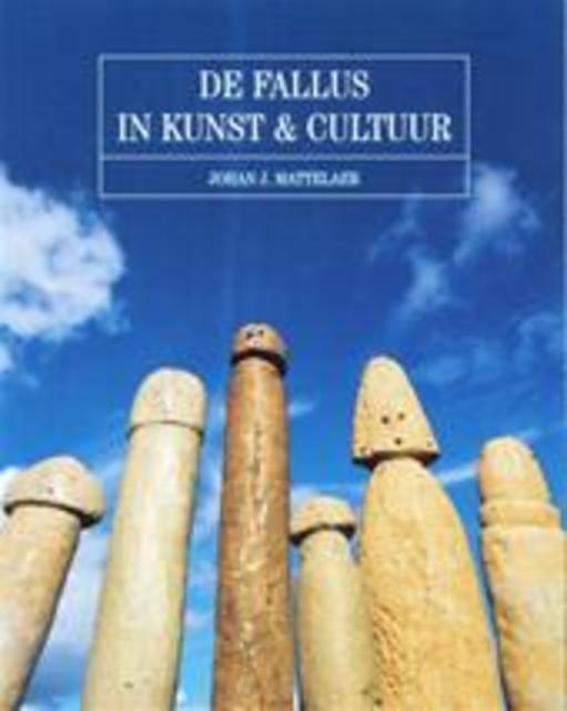 De fallus in kunst en cultuur - J. Mattelaer