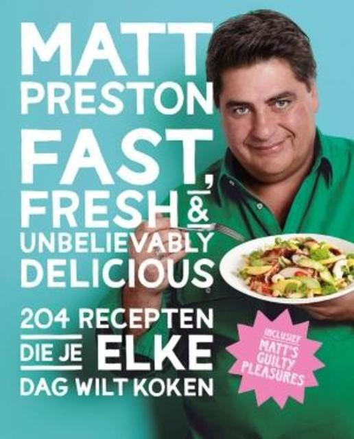 Fast fresh and unbelievably delicious - Matt Preston