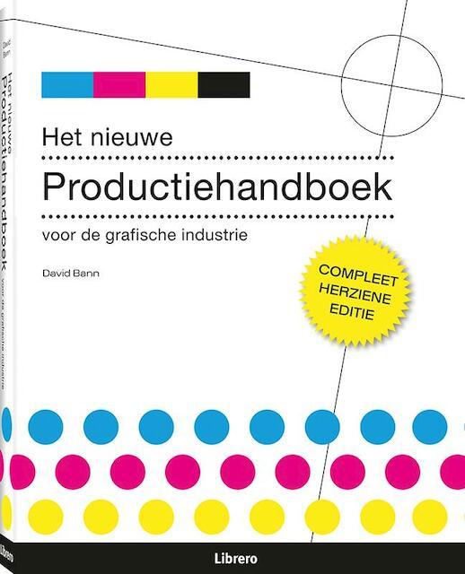 Het nieuwe produktiehandboek voor de grafische industrie - David Bann