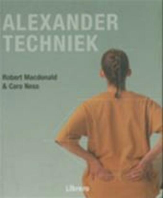 Alexandertechniek - Robert Macdonald, Caro Ness