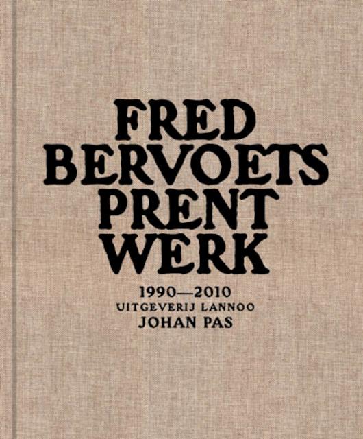 Fred Bervoets: Prent Werk - Johan Pas, Chantal Huys