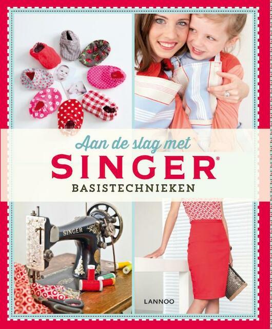 Aan de slag met SINGER - Hilde Smeesters, Marijke Michiels