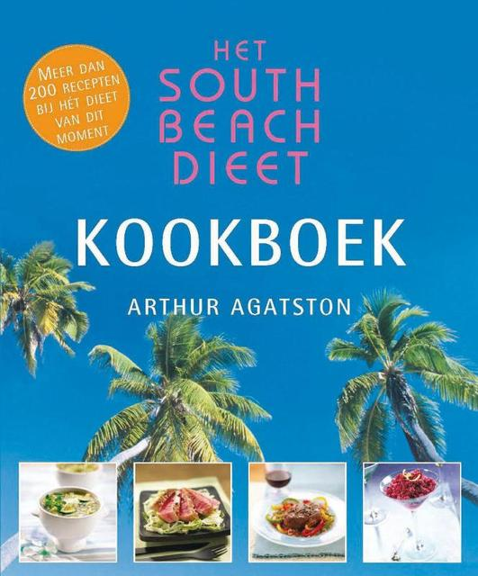 Het South Beach Dieet kookboek - Arthur Agatston