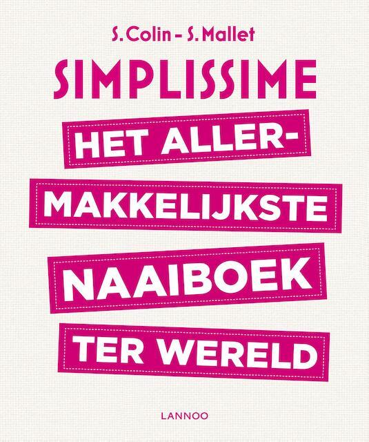 Het allermakkelijkste naaiboek ter wereld - Stéphanie Colin, Sandrine Mallet