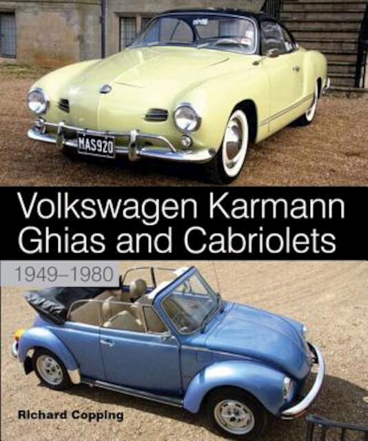 Volkswagen Karmann Ghias and Cabriolets - 1949-1980 - Richard Copping