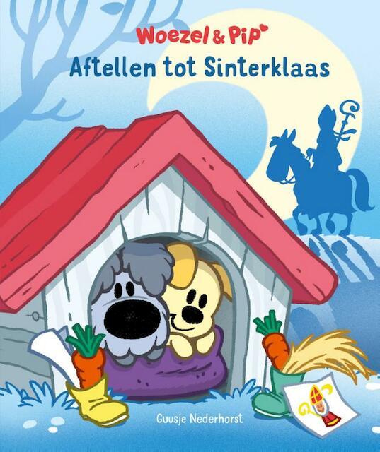 Woezel & Pip - Aftellen tot Sinterklaas - Guusje Nederhorst