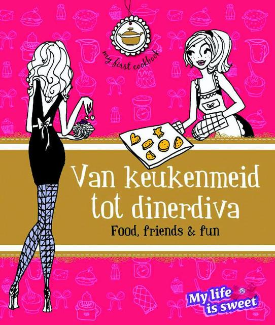 Van keukenmeid tot dinerdiva - J. Schirnhofer, Jill Schirnhofer, My life is sweet