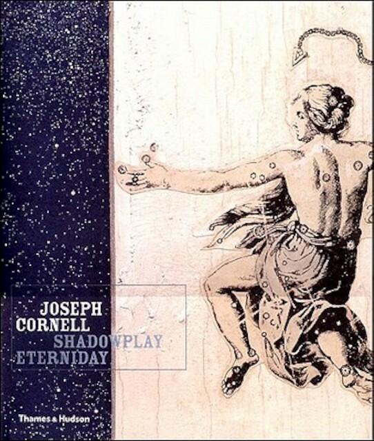 Joseph Cornell - Shadowplay Eterniday - Lynda Roscoe Hartigan