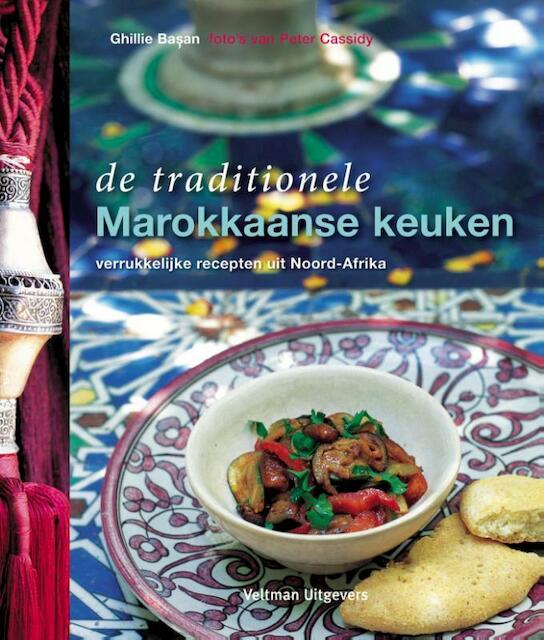 De traditionele Marokkaanse keuken - Ghillie Basan