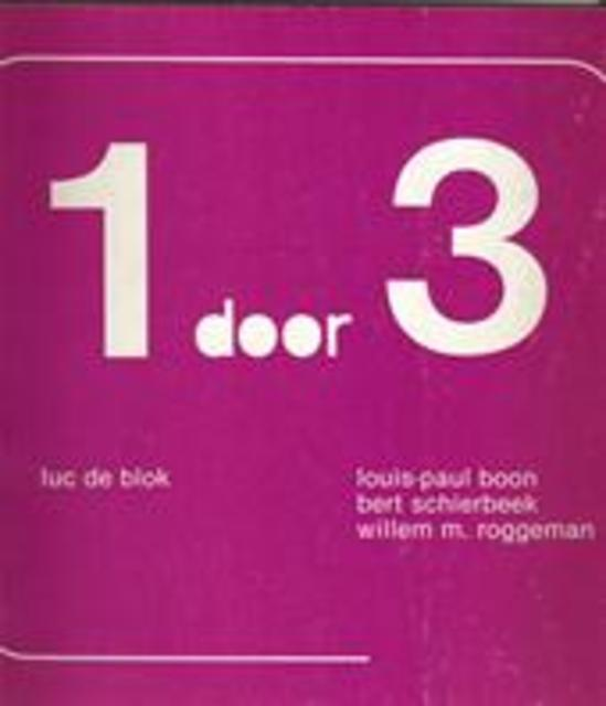 1 door 3 - Louis Paul Boon, Bert Schierbeek, Willem M. Roggeman