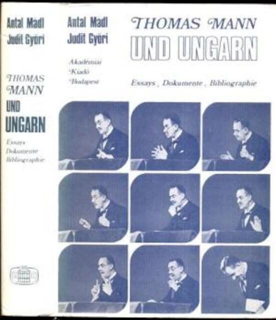 Thomas Mann und Ungarn - Antal Mádl, Gyori