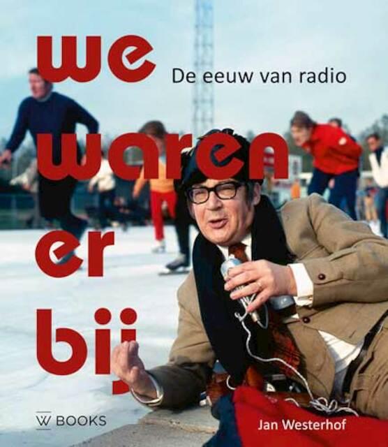 We waren erbij - Jan Westerhof