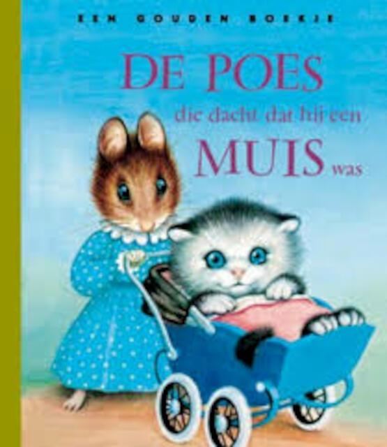 De poes die dacht dat hij een muis was - M. Norton