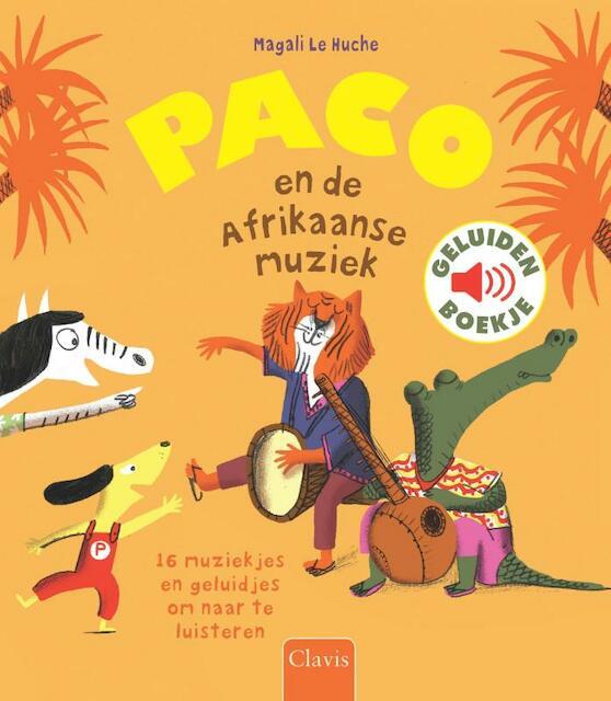 Paco en de Afrikaanse muziek ( geluidenboekje ) - Magali Le Huche