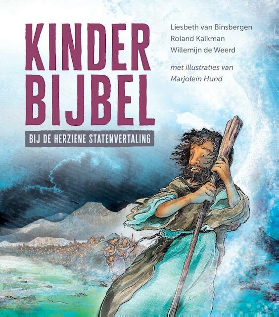 Kinderbijbel bij de Herziene Statenvertaling - Liesbeth van Binsbergen, Roland Kalkman, Willemijn de Weerd