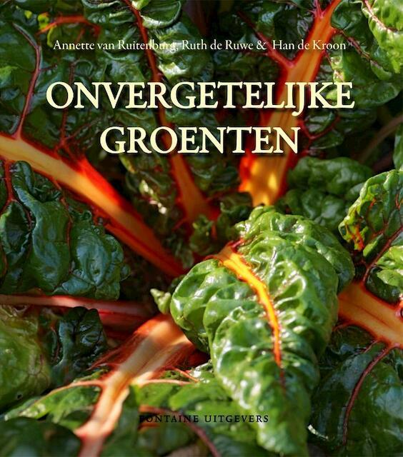 Onvergetelijke groenten - Annette van Ruitenburg, Ruth de Ruwe, Han de Kroon