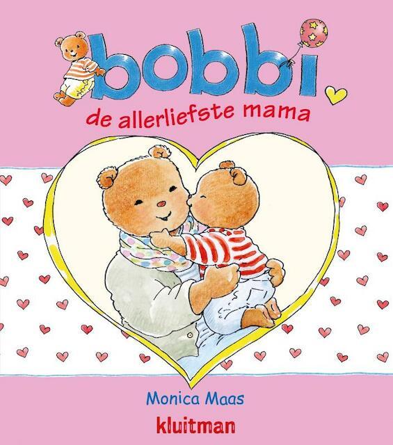bobbi de allerliefste mamma - Monica Maas