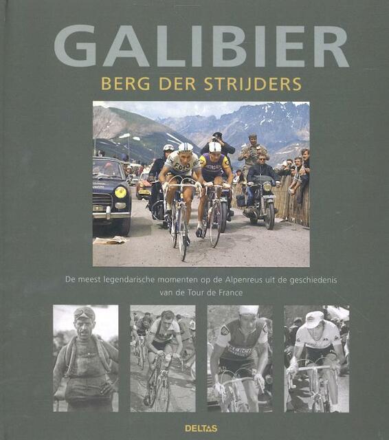 Galibier: Berg der strijders - Patrick Fillion