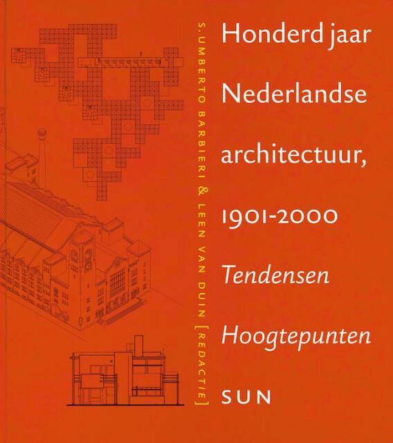 100 jaar Nederlandse architectuur 1901-2000 + CD-ROM -