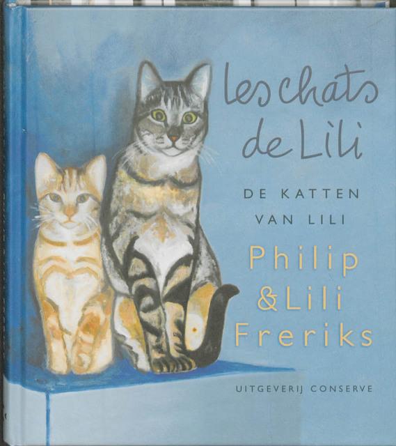 Les chats de Lili - Philip Freriks, Lili Freriks