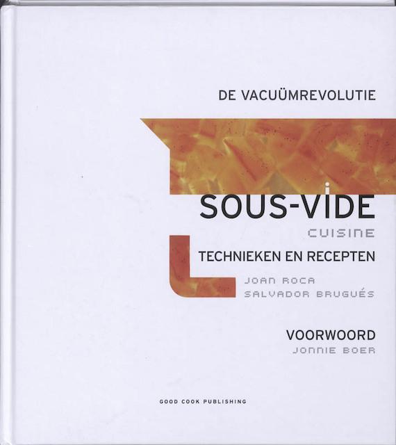 Sous vide cuisine de vacuumrevolutie joan roca s brugues isbn 9789073191792 de slegte - La cuisine sous vide joan roca ...
