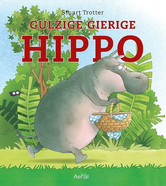 Gulzige gierige Hippo - Stuart Trotter