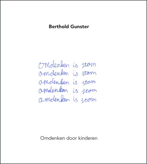 Omdenken is stom - Berthold Gunster
