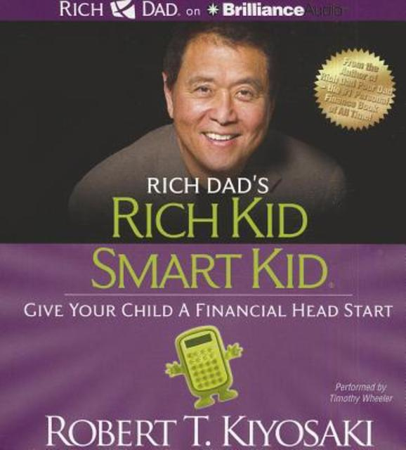 Rich Dad's Rich Kid Smart Kid - Robert T. Kiyosaki