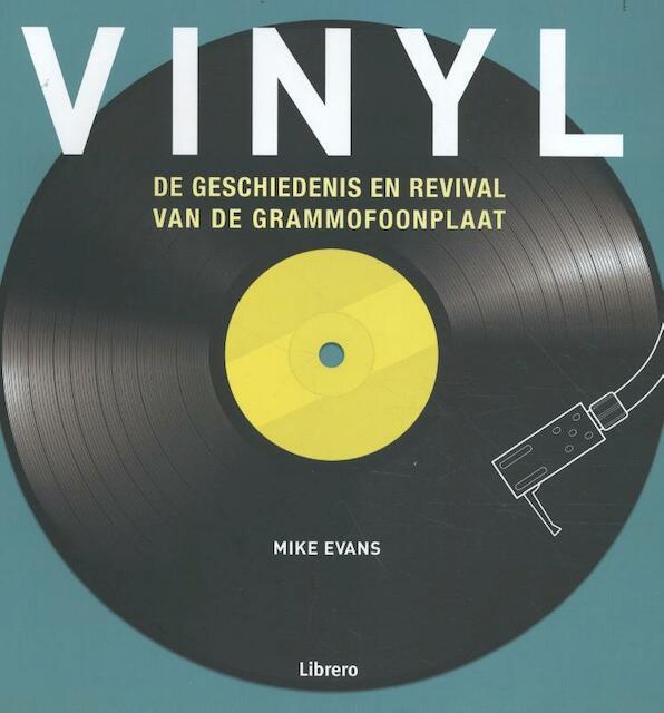 Vinyl - De geschiedenis en revival van de grammofoonplaat - Mike Evans